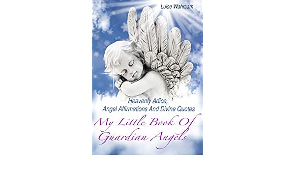 My Little Book Of Guardian Angels - Heavenly Adice, Angel ...