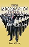 We're Monsanto: Feeding the World, Lie After Lie, Book 1