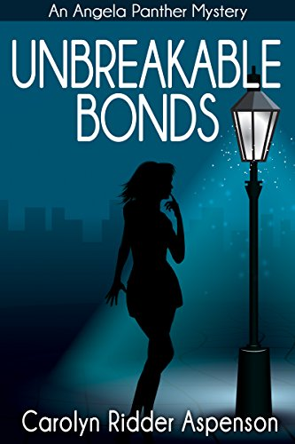 Unbreakable Bonds: An Angela Panther Mystery Book Two (The Angela Panther Mystery Series 2) (Woman Sleeps With Dead Husband Short Story)