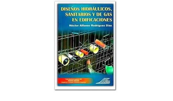 Diseños hidráulicos, sanitarios y de gas en edificaciones: ESCUELA COLOMBIANA DE INGENIERIA: 9789588060491: Amazon.com: Books
