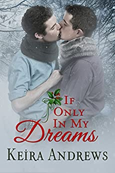 If Only in My Dreams: Gay Christmas Romance by [Andrews, Keira]