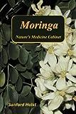 Moringa: Nature's Medicine Cabinet