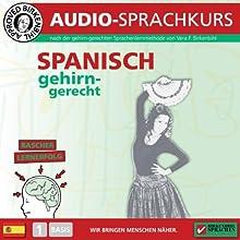 Spanisch gehirn-gerecht: 1. Basis (Birkenbihl Sprachen) Hörbuch von Vera F. Birkenbihl Gesprochen von: div.