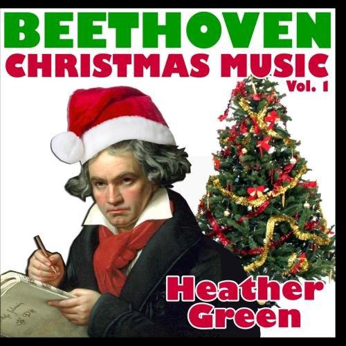 Beethoven Christmas Music Vol. 1 (Christmas Beethoven Music)