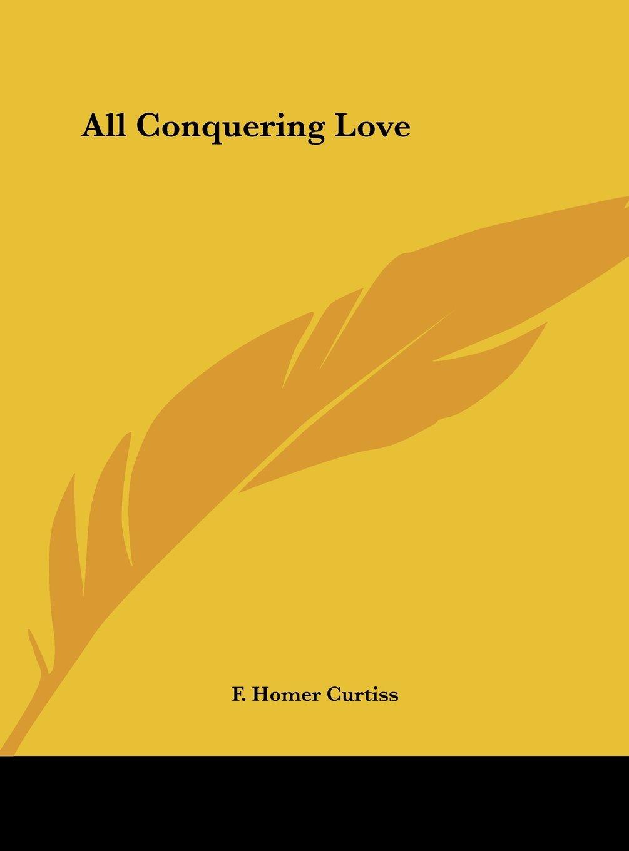 Download All Conquering Love ebook