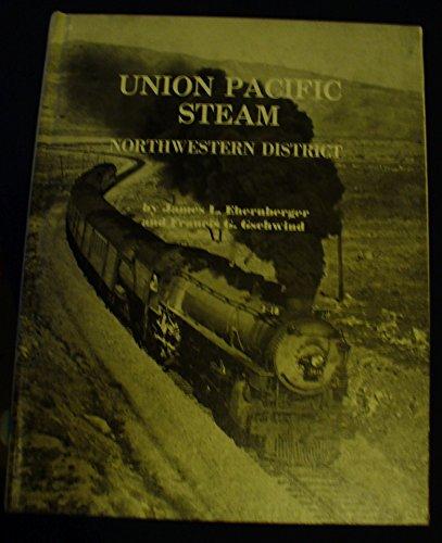 Railroad Pacific Northwestern (Union Pacific Steam: Northwestern District)