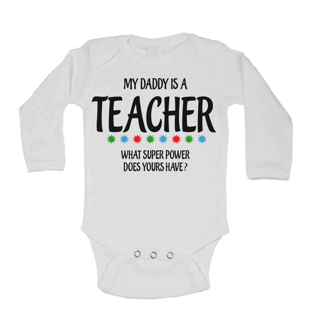 Long Sleeve Baby Vest My Daddy Is A Teacher What Super Power Does Yours Have?