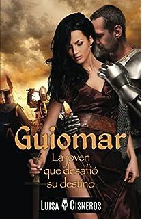 Guiomar: La joven que desafió su destino (Spanish Edition)