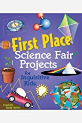 First Place Science Fair Projects for Inquisitive Kids by Elizabeth Snoke Harris (2005-10-01) Hardcover