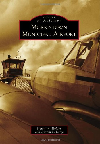 Morristown Municipal Airport (Images of Aviation)