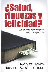 Salud, riquezas y felicidad?: Los errores del evangelio de la prosperidad (Spanish Edition) Paperback