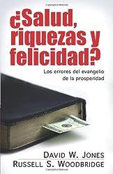 Salud, riquezas y felicidad?: Los errores del evangelio de la prosperidad (Spanish Edition)