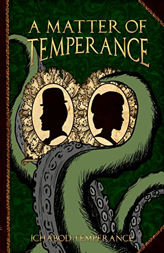 A World of InTemperance (The Adventures of Ichabod Temperance Book 2)