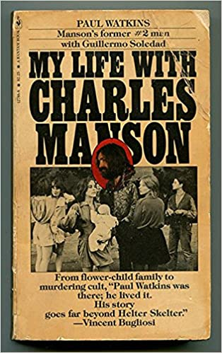 My Life With Charles Manson Paul Watkins Guillermo Soledad