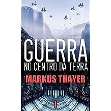 Guerra no Centro da Terra: Livro 1: Um mapa, um tesouro, um portal e um segredo