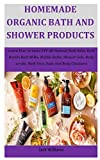 Homemade Organic Bath And Shower Products: Learn