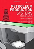 Book cover image for Petroleum Production Systems (2nd Edition)
