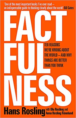 Factfulness: Ten Reasons We're Wrong About The World - And Why Things Are  Better Than You Think: Amazon.de: Rosling, Hans, Rosling, Ola, Rosling  Rönnlund, Anna: Fremdsprachige Bücher