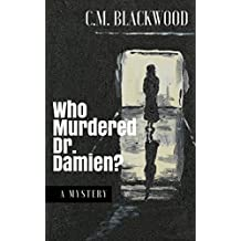 Who Murdered Dr. Damien? (The Mystery of the Deadly Asylum)