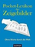 Pocket-Lexikon der Zeigebilder: Ohne Worte durch die Welt