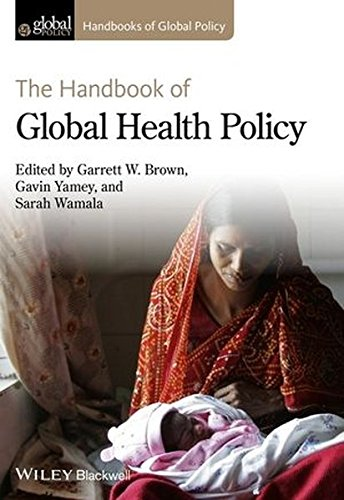 The Handbook of Global Health Policy (Handbooks of Global Policy) by Wiley-Blackwell