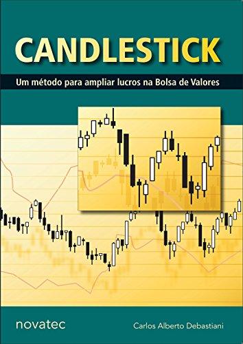 Candlestick: Um método para ampliar lucros na Bolsa de Valores (Portuguese Edition)