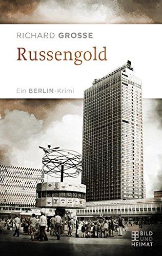 Russengold: Ein Berlin-Krimi