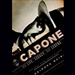 Al Capone: His Life, Legacy, and Legend | Deirdre Bair
