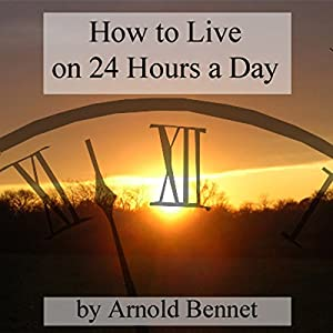 How to Live on 24 Hours a Day Hörbuch