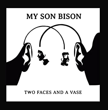 My Son Bison Two Faces And A Vase Amazon Music