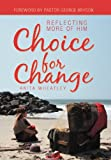 Choice for Change, Anita Wheatley, 1449761739