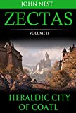 Zectas Volume II: The Heraldic City of Coatl