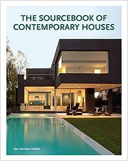The Sourcebook of Contemporary Houses: Àlex Sánchez Vidiella ...