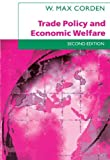 img - for Trade Policy and Economic Welfare by W. Max Corden (1997-06-26) book / textbook / text book