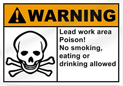 Yetta Quiller Lead Work Area Poison No Smoking, Eating Or Drinking Allowed Warning Sign - 8