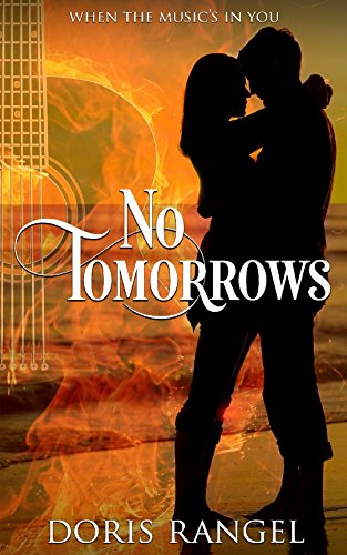 No Tomorrows (When the Music's in You)