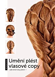 Umění plést vlasové copy - jednotlivé kroky pletení -