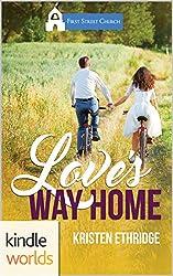First Street Church Romances: Love's Way Home (Kindle Worlds Novella)