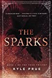 The Sparks: Book 1 of the Feud Trilogy (Volume 1)