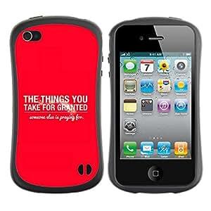 DREAMCASE Cita b¨ªblica Silicona y Rigida Funda Cover Carcasa Dura Case Para APPLE IPHONE 4 / 4S - THE THINGS YOU TAKE FOR GRANTED
