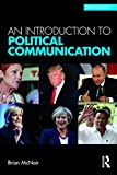 An Introduction to Political Communication (Communication and Society)