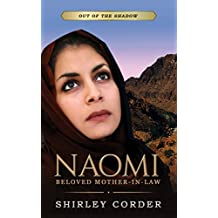 Naomi: Beloved Mother-in-law (Out of the Shadow Book 1)