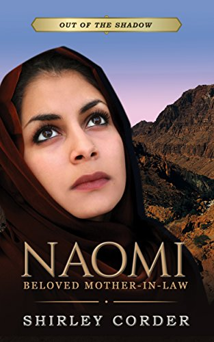 Naomi: Beloved Mother-in-law (Out of the Shadow Book 1) (Mother In Law Of Ruth In The Bible)