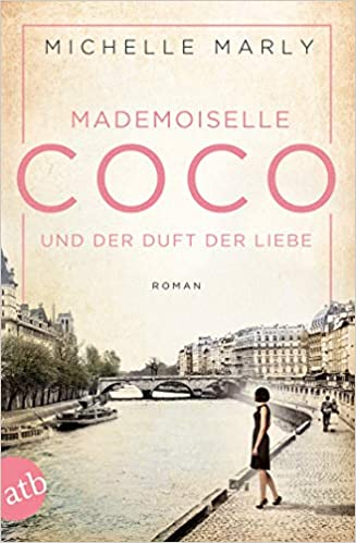 Mademoiselle Coco Und Der Duft Der Liebe Roman Mutige Frauen