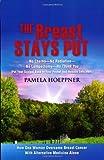 The Breast Stays Put ¬, Pamela Hoeppner, 1604771038