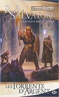 Les Royaumes oubliés - La Légende de Drizzt, tome 5 : Les Torrents d'argent par Salvatore