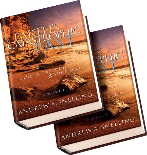 Earth's Catastrophic Past: Geology, Creation & the Flood
