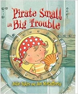 Pirate Small in Big Trouble: Amazon.co.uk: Julie Sykes, Jan ...