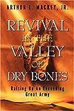 Revival in the Valley of Dry Bones, Arthur Mackey Jr., 1597811564