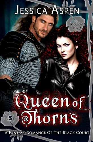 Queen of Thorns: A Fantasy Romance of the Black Court (Tales of the Black Court) (Volume 5)